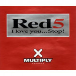 RED 5 - I LOVE YOU…STOP! - CD Single
