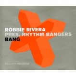 ROBBIE RIVERA pres RHYTHM BANGERS - BANG - CD Single