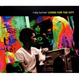 RUBY TURNER - LIVING FOR THE CITY - CD Single