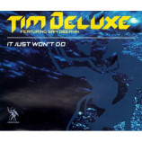 TIM DELUXE - IT JUST WON'T DO - CD Single