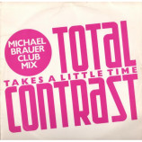 TOTAL CONTRAST - TAKES A LITTLE TIME (MICHAEL BRAUER REMIX) - 12 Inch