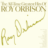 Roy Orbison - the all time greatest hits of vol 1