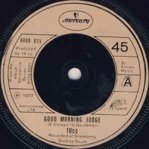 10.C.C. - Good Morning Judge - Vinyl - 45''
