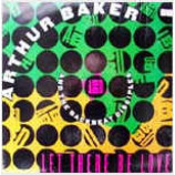 Arthur Baker And The Backbeat Disciples - Let There Be Love