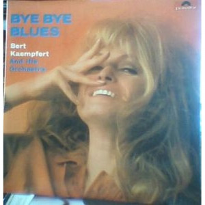 Bert Kaempfert & His Orchestra - Bye Bye Blues - LP, Album - Vinyl Record - LP