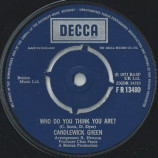 Candlewick Green - Who Do You Think You Are? - 7''- Single
