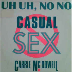"""Carrie McDowell - Uh Uh,No No Casual Sex - Vinyl - 12"""""""