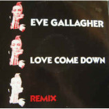 Eve Gallagher - Love Come Down (Remixes)