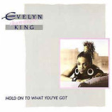 Evelyn 'Champagne' King - Hold On To What You've Got