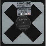 F.Machine - She's All Over Me