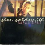 Glen Goldsmith - Save A Little Bit