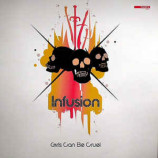 Infusion - Girls Can Be Cruel