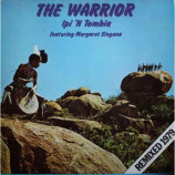 Ipi ' N Tombia Featuring Margaret Singana - The Warrior (Remixed 1979)