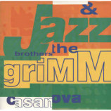 Jazz & The Brothers Grimm - Casanova