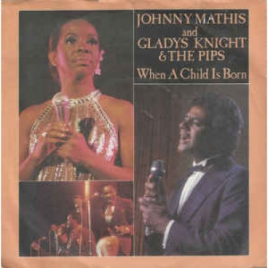 Johnny Mathis And Gladys Knight And The Pips - When A Child Is Born - Vinyl - 45''