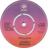 Johnny Wakelin - Africa Man - 7''- Single, Pus