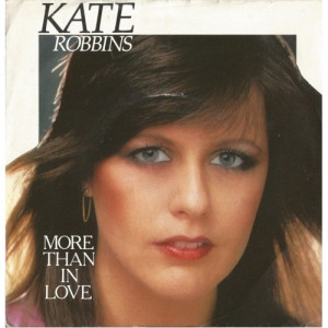 Kate Robbins - More Than In Love - 7''- Single - Vinyl - 7""