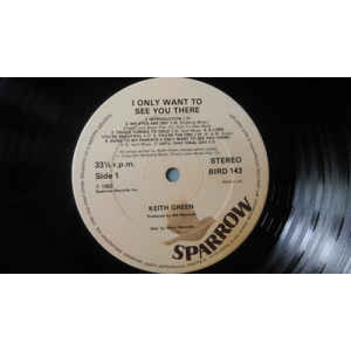 Keith Green - I Only Want To See You There - Vinyl - LP