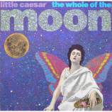 Little Caesar - The Whole Of The Moon