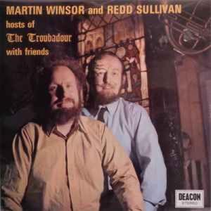 Martin Winsor and Redd Sullivan - Hosts Of The Troubadour With Friends - Vinyl - LP