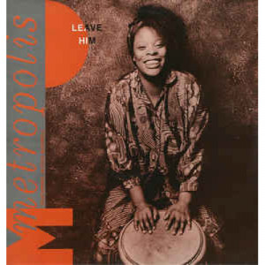 "Metropolis Featuring Jacqui Maxwell - Leave Him/Bad Habits - Vinyl - 12"""