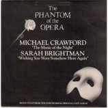 Michael Crawford / Sarah Brightman - The Music Of The Night / Wishing You Were Somehow Here Again