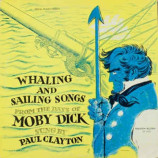 Paul Clayton -  Whaling And Sailing Songs (From The Days Of Moby Dick)