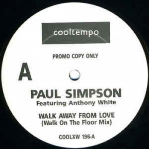"""Paul Simpson Featuring Anthony White - Walk Away From Love - Vinyl - 12"""""""