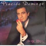Placido Domingo -  Be My Love