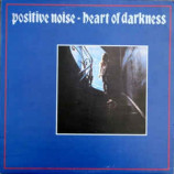 Positive Noise - Heart Of Darkness