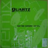 Quartz - We're Comin' At Ya