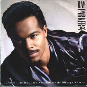 "Ray Parker Jr. -  I Don't Think That Man Should Sleep Alone - Vinyl - 12"""