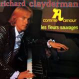 Richard Clayderman - A Comme Amour - Les Fleurs Sauvages