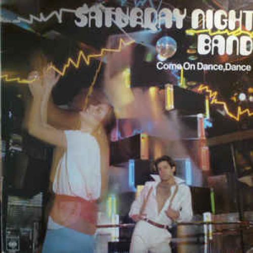 Saturday Night Band - Come On Dance,Dance - Vinyl - LP