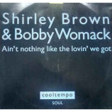 Shirley Brown - Ain't  Nothing Like The Loving We Got