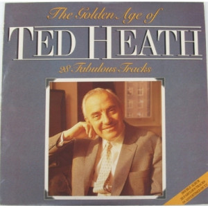 Ted Heath and his music - The Golden Age Of Ted Heath - 28 Fabulous Tracks - Vinyl - 2 x LP Compilation
