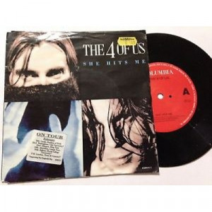 "The 4 Of Us - She Hits Me - 7''- Single - Vinyl - 7"""