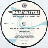 The Beatmasters - Dunno What It Is ( About You )