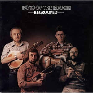 The Boys Of The Lough - Regrouped - Vinyl - LP