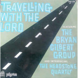 The Bryan Gilbert Group Inc The Headstone Vocal Qu - Travelling With The Lord