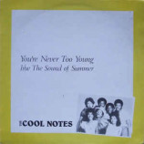 The Cool Notes - You're Never To Young
