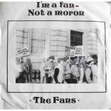 The Fans - I'm A Fan Not A Moron