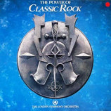 The London Symphony Orchestra - The Power Of Classic Rock