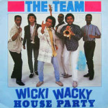 The Team - Wicki Wacky House Party