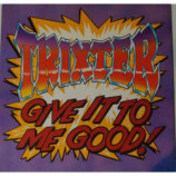Trixter - Give It To Me Good