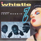 Whistle - (Nothing Serious) Just Buggin'