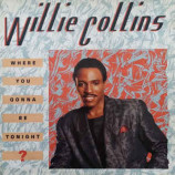 Will Collins - Where You Gonna Be Tonight?