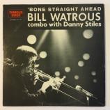 Bill Watrous Combo w/ Danny Stiles - 'Bone Straight Ahead