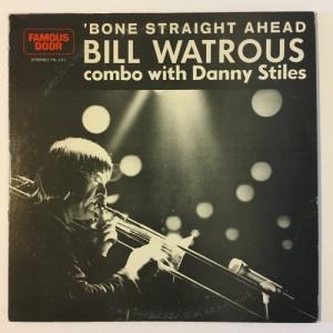 Bill Watrous Combo w/ Danny Stiles - 'Bone Straight Ahead - Vinyl - LP