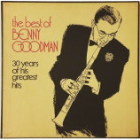 The Best Of Benny Goodman - 30 Years Of His Greatest Hits